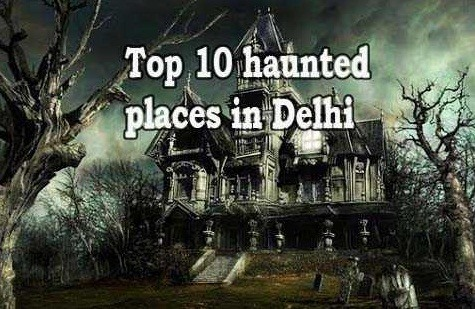 Top 10 haunted places in Delhi